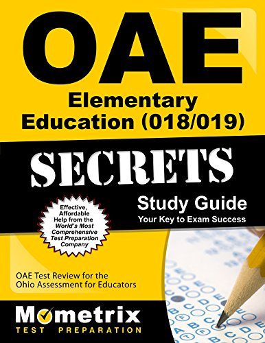 OAE Elementary Education (018/019) Secrets Study Guide: OAE Test Review for the Ohio Assessments for Educators