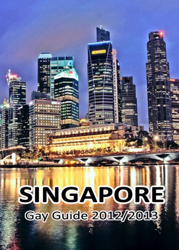 Singapore Gay Guide 2012/2013: The Must-Have Gay Guide for Singapore