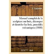 MANUEL DE LA SCULPTURE SUR BOIS  ED 1868