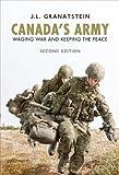 Canada's Army, Granatstein, J. L., 1442611782