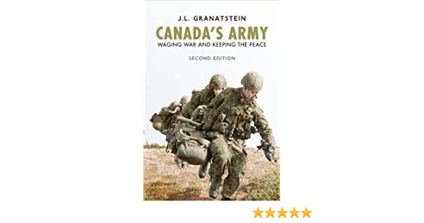Amazon com: Canada's Army: Waging War and Keeping the Peace