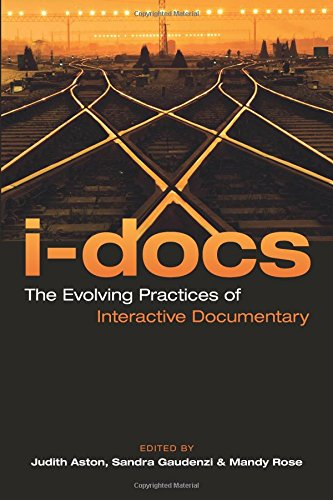 I-Docs: The Evolving Practices of Interactive Documentary (Nonfictions) pdf epub
