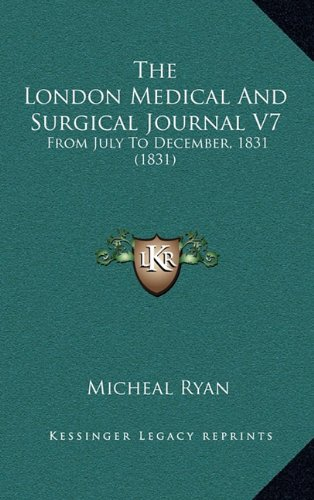 Read Online The London Medical And Surgical Journal V7: From July To December, 1831 (1831) pdf epub