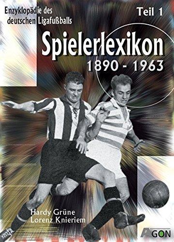 Enzyklopädie des deutschen Ligafußballs 8. Spielerlexikon 1: 1890 - 1963 (Enzyklopädie des deutschen Ligafussballs)