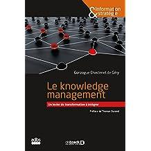 Le knowledge management : Un levier de transformation à intégrer (Information & stratégie) (French Edition)