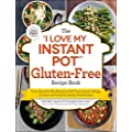 The I Love My Instant Pot Gluten Free Recipe Book From Zucchini Nut Bread To Fish Taco Lettuce Wraps 175 Easy And Delicious Gluten Free Recipes I Love My Series