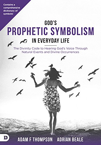 Gods Prophetic Symbolism In Everyday Life The Divinity Code To