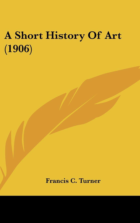 Read Online A Short History Of Art (1906) pdf