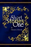 Short Stories One, Duncan L. Dieterly, 143630220X