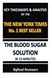 img - for The Blood Sugar Solution In 15 Minutes: Key Takeaways & Analysis Of The New York Times No. 1 Best Seller by BigRead Reviewers (2015-05-13) book / textbook / text book