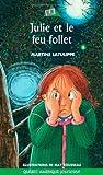 Julie 06 - Julie et le feu follet (French Edition) Livre Pdf/ePub eBook