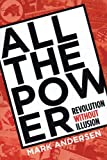 All the Power, Mark Andersen and Jennifer Baumgardner, 1888451726
