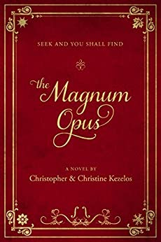 The Magnum Opus: Seek and you shall find by [Kezelos, Christine, Kezelos, Christopher]