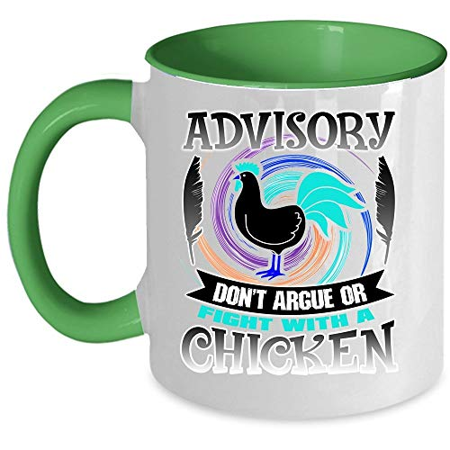 I'm A Farmer Coffee Mug, Advisory Don't Argue Or Fight With A Chicken Accent Mug (Accent Mug - Green)