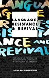 Language, Resistance and Revival : Republican Prisoners and the Irish Language in the North of Ireland, Mac Ionnrachtaigh, Feargal, 0745332277
