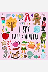 I Spy - Fall and Winter!: A Fun Picture Puzzle Book for 3-5 Year Olds Paperback