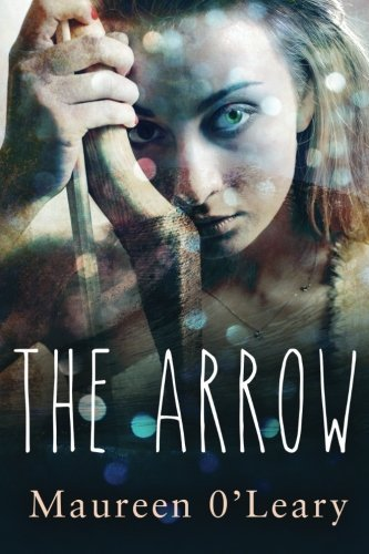 The Arrow (Children of Brigid Trilogy) (Volume 1) by Maureen O'Leary (2014-12-31)