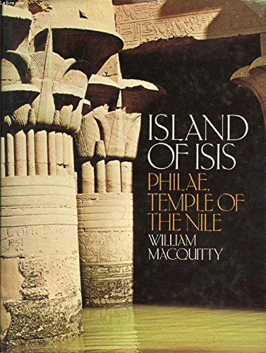 Island of Isis: Philae, Temple of the Nile