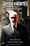 Demon Haunted: True Stories from the John Zaffis Vault