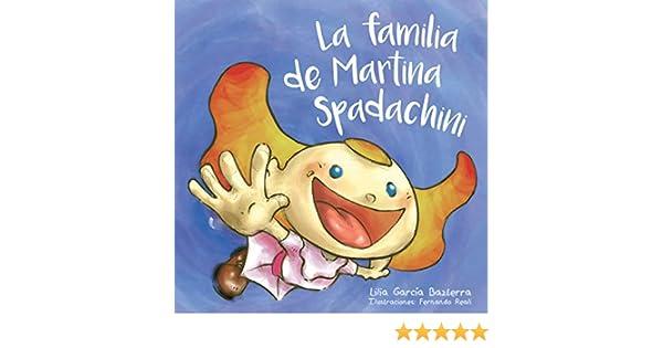 La familia de Martina Spadachini (Pequeños lectores- Colección Martina nº 1) eBook: García Bazterra, Lilia : Amazon.es: Tienda Kindle