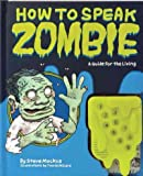 How To Speak Zombie A Guide For The Living How To Speak Zombie