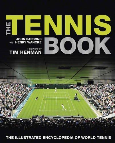 The Tennis Book: The Illustrated Encyclopedia of World Tennis by John Parsons (2012-05-01) por John Parsons;Henry Wancke