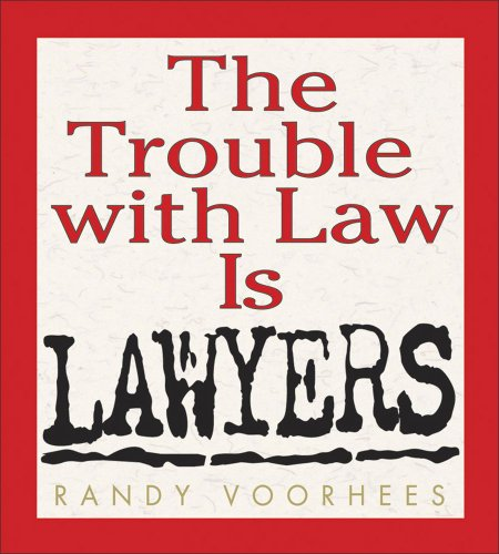 The Trouble With Law Is Lawyers by Andrews McMeel Publishing