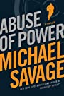 Abuse of Power: A Thriller