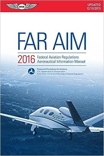far aim 2017 federal aviation regulations aeronautical information manual far aim series