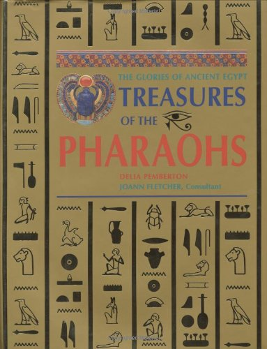 Treasures of the Pharaohs : The Glories of Ancient Egypt
