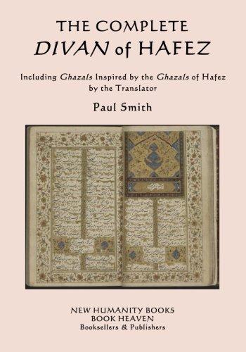 The Complete Divan of Hafez: Including Ghazals Inspired by the Ghazals of Hafez by the Translator Paul Smith