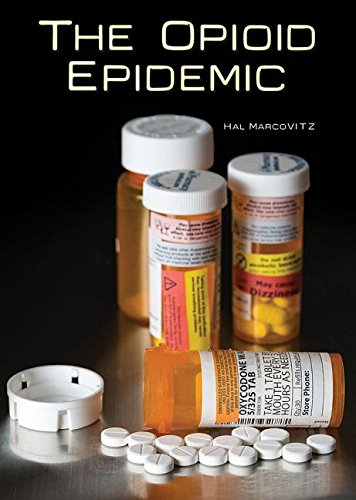 The Opioid Epidemic (Dreamland The True Tale Of Americas Opiate Epidemic)