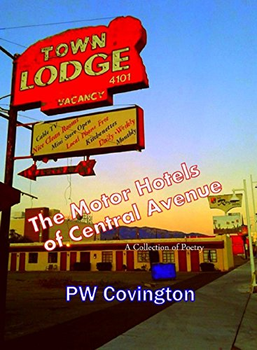 The Motor Hotels of Central Avenue: A Collection of Poetry by [Covington, PW]