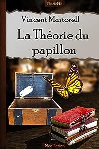 La Théorie du papillon par Vincent Martorell