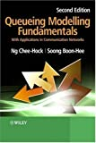 Queueing Modelling Fundamentals, Chee Hock Ng and Soong Boon-Hee, 0470519576