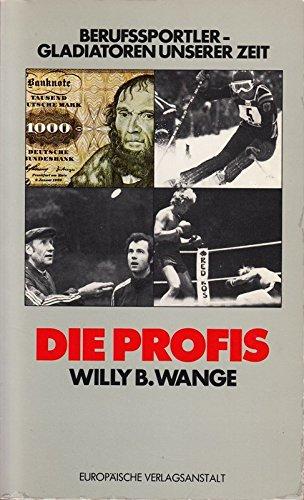 Die Profis. Berufssportler, Gladiatoren unserer Zeit