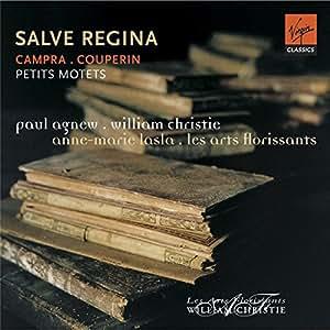 Salve Regina by Campra . Couprin (Petits motets) / Agnew, Lasla, Les Arts Florissants, Christie