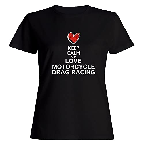 Idakoos Keep calm and love Motorcycle Drag Racing chalk style Maglietta donna