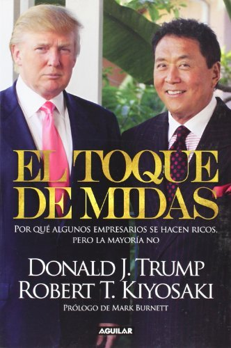 Download By Robert T. Kiyosaki El toque de Midas (Midas Touch: Why Some Entrepreneurs Get Rich and Why Most Don't) (Spanish Edition (Tra) pdf