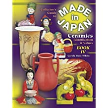 Collector's Guide to Made in Japan Ceramics: Identification and Values