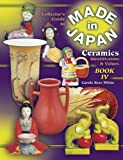 The Collector's Guide to Made in Japan Ceramics: Identification & Values, Vol. 4