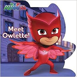 Meet Owlette! (PJ Masks) Libro de cartón – 29 agosto 2017