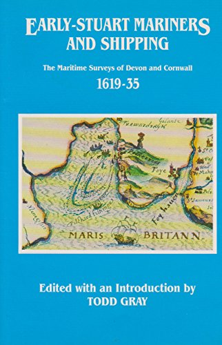 Early-stuart Mariners and Shipping: The Maritime Surveys of Devon and Cornwall 1619-35 (Devon and Cornwall Record Society)