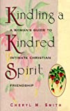 Kindling a Kindred Spirit, Cheryl M. Smith, 0875095860
