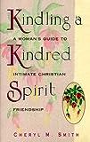 Kindling a Kindred Spirit, Cheryl M. Smith, 0875095860