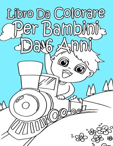 Libro Da Colorare Per Bambini Da 6 Anni Per Ragazzi Italian