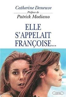 Elle s'appelait Françoise..., Deneuve, Catherine
