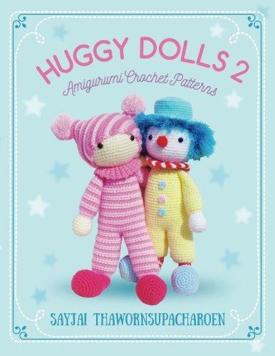 - Huggy Dolls 2: Amigurumi Crochet Patterns (Sayjai's Amigurumi Crochet Patterns) (Volume 7)