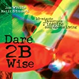 Dare 2B Wise, Joe White, 1582293880