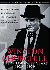 Winston Churchill: The Wilderness Years 1929 - 1939